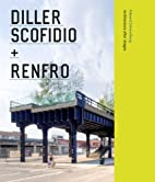 Diller Scofidio Renfro: Architecture after…