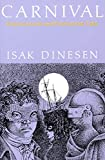 Isak Dinesen: Carnival: Entertainments and Posthumous Tales
