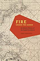 Fire under the ashes : an Atlantic history…