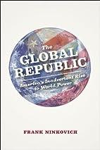The Global Republic: America's…