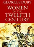 Georges Duby: Women of the Twelfth Century, Volume 1: Eleanor of Aquitaine and Six Others