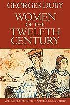 Women of the Twelfth Century, Volume 1:…
