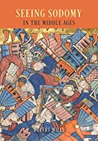 Seeing Sodomy in the Middle Ages by Robert…