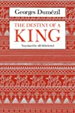 Dumezil, Georges: The Destiny of a King (Midway Reprint Series)