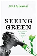 Seeing Green: The Use and Abuse of American…