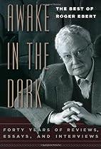 Awake in the Dark: The Best of Roger Ebert…
