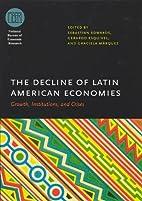 The Decline of Latin American Economies:…