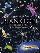 Plankton: Wonders of the Drifting World by…
