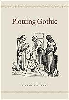 Plotting Gothic by Stephen Murray