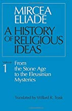History of Religious Ideas, Volume 1: From…
