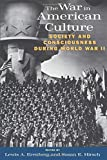 Erenberg, Lewis A.: The War in American Culture: Society and Consciousness During World War II