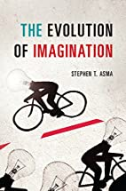 The Evolution of Imagination by Stephen T.…