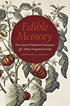Edible Memory: The Lure of Heirloom Tomatoes…