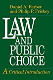 Farber, Daniel A.: Law and Public Choice: A Critical Introduction