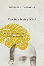 The Wandering Mind: What the Brain Does When…
