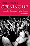 Farrer, James: Opening Up: Youth Sex Culture and Market Reform in Shanghai
