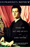 Fenton, James: Leonardo's Nephew: Essays on Art and Artists