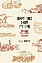 Dispatches from Dystopia: Histories of…
