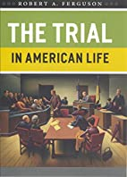 The Trial in American Life by Robert A.…