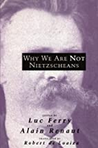 Why We Are Not Nietzscheans by Luc Ferry