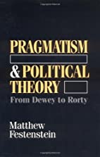 Pragmatism and Political Theory: From Dewey…