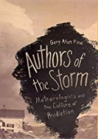 Authors of the Storm: Meteorologists and the…