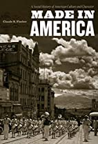 Made in America: A Social History of…