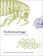 The Technical Image: A History of Styles in…