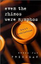 Even the Rhinos Were Nymphos: Best…