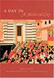 McCuaig, William: A Day In A Medieval City