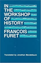 Radionica istorije by François Furet
