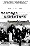 Gaines, Donna: Teenage Wasteland: Suburbia&#39;s Dead End Kids