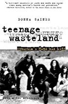 Teenage Wasteland: Suburbia's Dead End Kids…