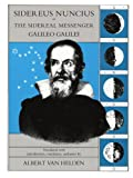Galilei, Galileo: Sidereus Nuncius, or The Sidereal Messenger