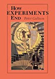Galison, Peter Louis: How Experiments End