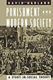 Garland, David: Punishment and Modern Society: A Study in Social Theory