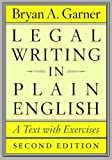 Garner, Bryan A.: Legal Writing in Plain English, Second Edition: A Text with Exercises (Chicago Guides to Writing, Editing, and Publishing)