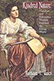 Gates, Barbara T.: Kindred Nature: Victorian and Edwardian Women Embrace the Living World