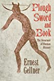 Gellner, Ernest: Plough, Sword, and Book: The Structure of Human History