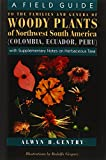 Gentry, Alwyn H.: A Field Guide to the Families and Genera of Woody Plants of Northwest South America: (Colombia, Ecudor, Peru)  With Supplementary Notes on Herbaceous Taxa