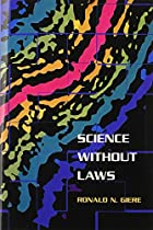Science without Laws by Ronald N. Giere