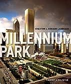 Millennium Park: Creating a Chicago Landmark…