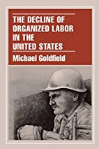 The Decline of Organized Labor in the United…