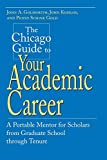 Komlos, John: The Chicago Guide to Your Academic Career: A Portable Mentor for Scholars from Graduate School Through Tenure