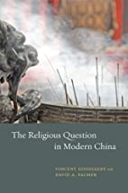 The Religious Question in Modern China by…
