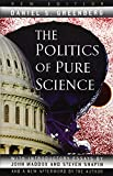 Daniel S. Greenberg: The Politics of Pure Science