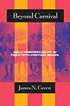 Beyond Carnival: Male Homosexuality in…