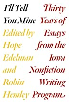 I'll tell you mine : thirty years of essays…
