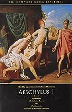 AESCHYLUS I : Oresteia, Agamemnon, The…