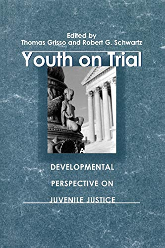 youth-on-trial-a-developmental-perspective-on-juvenile-justice-the-john-d-and-catherine-t-macarthur-foundation-series-on-mental-health-and-adolescent-development-and-juvenile-justice